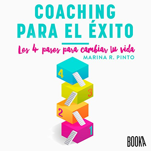 Coaching para el éxito: Los 4 pasos para cambiar tu vida [Coaching for Success: The 4 Steps to Change Your Life] audiobook cover art