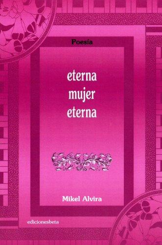 Eterna mujer eterna de Mikel Alvira