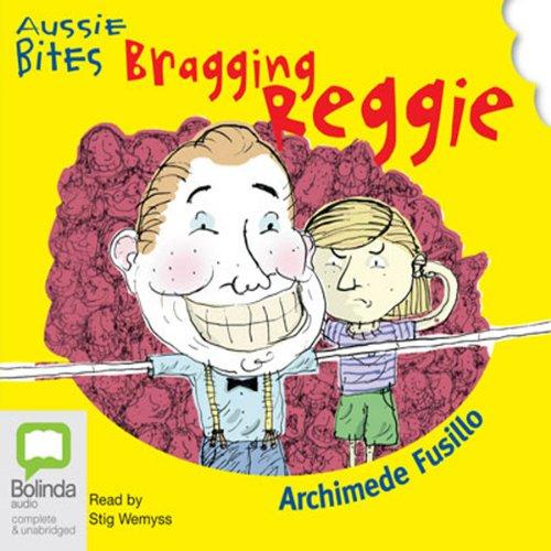 Bragging Reggie: Aussie Bites audiobook cover art