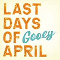Gooey by Last Days of April