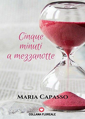 5 minuti a mezzanotte (Floreale) di [Maria Capasso]