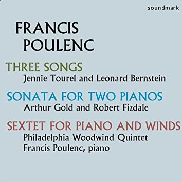 Poulenc: Sextet for Piano and Winds, Three Songs, Sonata for Two Pianos