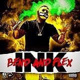 Bend and Flex [Explicit]