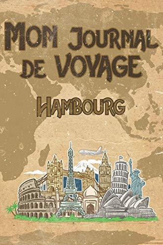 Mon Journal de Voyage Hambourg: 6x9 Carnet de voyage I Journal de voyage avec instructions, Checklists et Bucketlists, cadeau parfait pour votre ... et pour chaque voyageur. (French Edition)