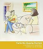 YURIN NO QUERÍA DORMIR: Y sus papás ya no aguantaban… (Cuentos Infantiles)