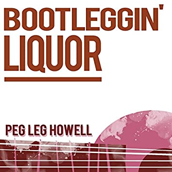 Bootleggin' Liquor