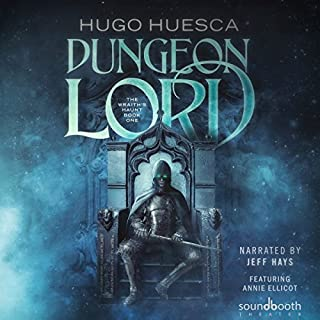 Dungeon Lord     The Wraith's Haunt: A LitRPG Series, Book 1              By:                                                                                                                                 Hugo Huesca                               Narrated by:                                                                                                                                 Jeff Hays,                                                                                        Annie Ellicott                      Length: 9 hrs and 37 mins     59 ratings     Overall 4.5