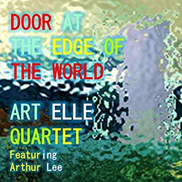 Door at the Edge of the World (feat. Arthur Lee)