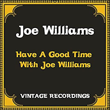 Have a Good Time with Joe Williams (Hq Remastered)