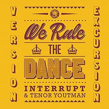 We Rule the Dance (Version Excursion)