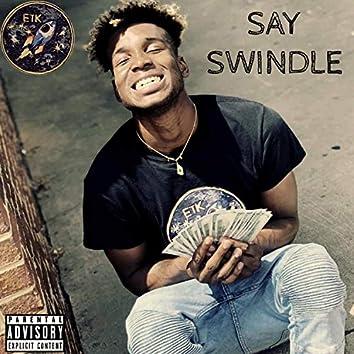 Say Swindle