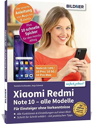 Xiaomi Redmi Note¿10 / 10¿Pro¿/¿10S¿/¿10¿5G¿/¿10¿Pro¿Max: Fuer Einsteiger ohne Vorkenntnisse