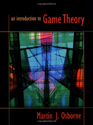 Compare Textbook Prices for An Introduction to Game Theory Illustrated Edition ISBN 8601406933187 by Osborne, Martin J.