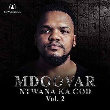 Ntwana Ka God, Vol. 2