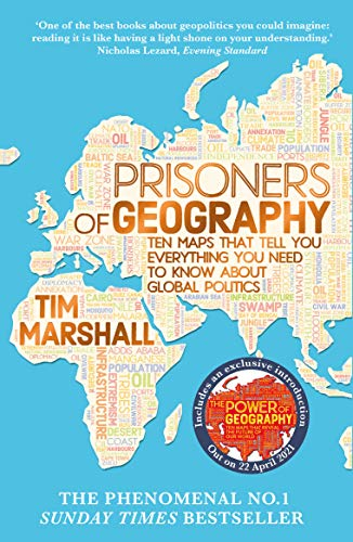 Prisoners of Geography: Ten Maps That Tell You Everything You Need To Know...