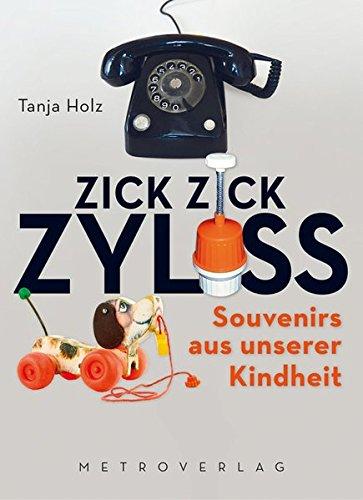 Zick Zick Zyliss: Souvenirs aus unserer Kindheit
