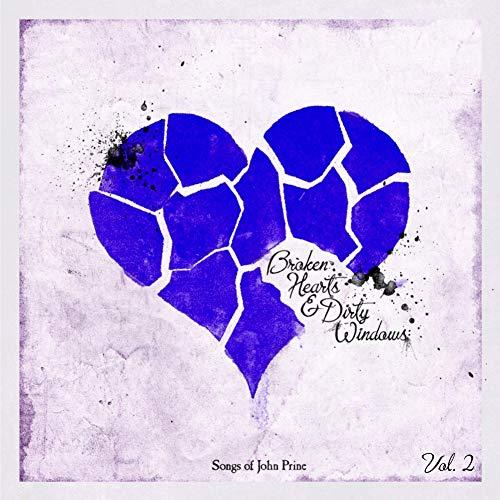 Broken Hearts & Dirty Windows: Songs of John Prine, Vol. 2