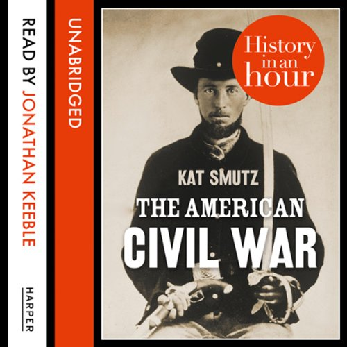 The American Civil War: History in an Hour audiobook cover art