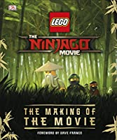 The LEGO® NINJAGO® Movie™ The Making of the Movie (Lego Ninjago)