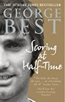 Scoring at Half-Time by George Best(2004-06-01)