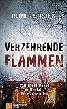 Verzehrende Flammen: Pfarrer Beermanns dritter Fall. Ein Kirchenkrimi - Reiner Strunk