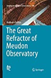 The Great Refractor of Meudon Observatory (Astrophysics and Space Science Library, Band 398)