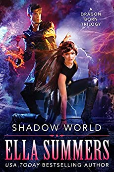 Shadow World: A Dragon Born Trilogy by [Ella Summers]