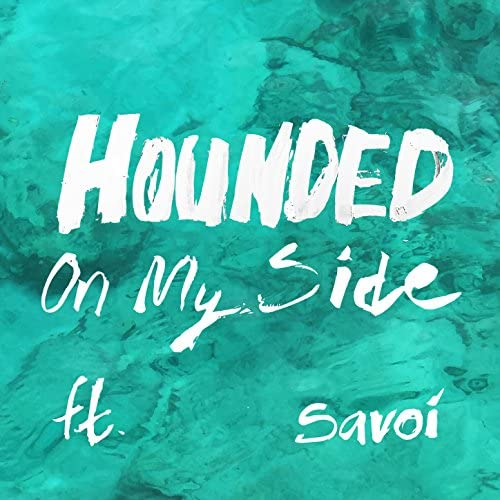 Hounded feat. Savoi