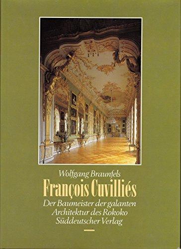 François Cuvilliés. Der Baumeister der galanten Architektur des Rokoko