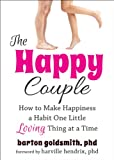 Image of Happy Couple: How to Make Happiness a Habit One Little Loving Thing at a Time