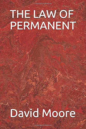 Compare Textbook Prices for THE LAW OF PERMANENT  ISBN 9781691363834 by Moore, David