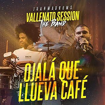 Ojalá Que Llueva Café (Vallenato Session) [En Vivo]
