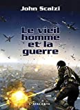 Le Vieil Homme et la Guerre - John Perry, T1 (La Dentelle du Cygne) - Format Kindle - 9782367930374 - 9,99 €