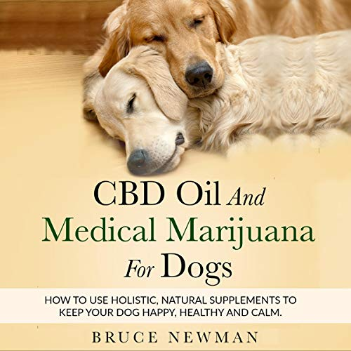 CBD Oil and Medical Marijuana for Dogs audiobook cover art