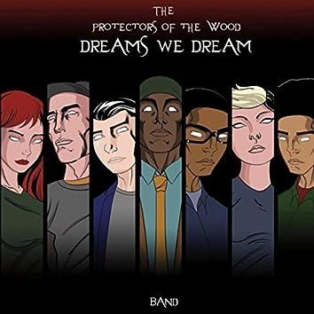 Dreams We Dream