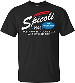 PIRDA Spicoli for President 2020 Tasty Waves, A Cool Buzz, and We'll be fine Gildan Ultra Cotton T-Shirt 0514