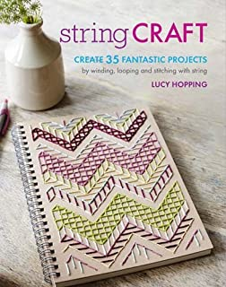 String Craft: Create 35 fantastic projects by winding, looping, and stitching with string