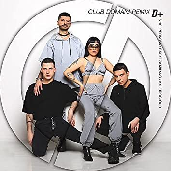 D+ (Club Domani Remix)
