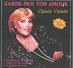 Claude Valade: Garde-Moi Ton Amour LP VG++/NM Canada Creation DC-1700
