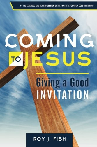 Coming to Jesus: Giving a Good Invi…