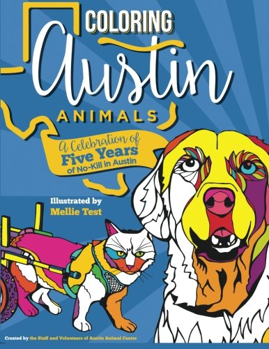 Coloring Austin Animals: A Celebration of Five Years of No-Kill in Austin
