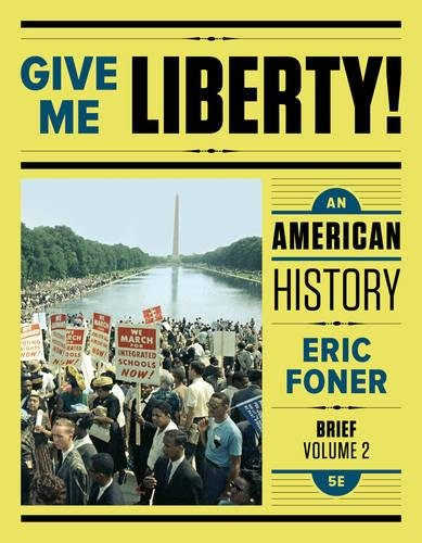 Give Me Liberty!: An American History (Brief Fifth Edition) (Vol. Volume Two)