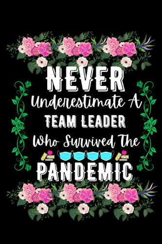 Team Leader Gift : Never Underestimate A Team Leader Who Survived The...
