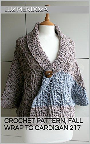 Crochet pattern, Fall Wrap to Cardigan 217