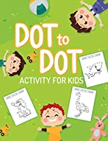 Dot To Dot Activity For Kids: 50 Animals Workbook - Ages 3-8 - Activity Early Learning Basic Concepts - Juvenile