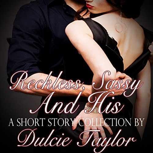 Reckless, Sassy and His: A Spanking Short Story Collection cover art