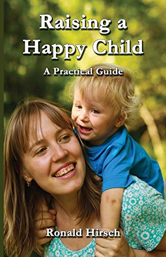 Raising a Happy Child: A Practical Guide