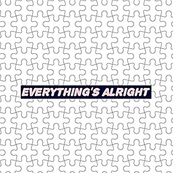 Everything's Alright