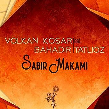 Sabır Makamı (feat. Bahadır Tatlıöz)