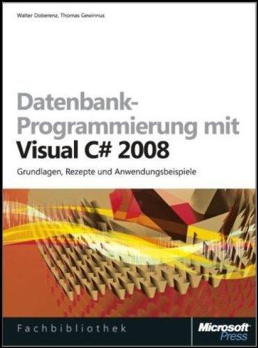 Datenbankprogrammierung mit Visual C sharp 2008, m. CD-ROM (Microsoft Fachbibliothek)